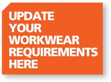 update your workwear requirements here